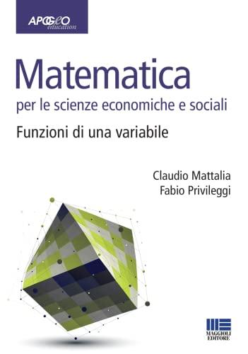 9788891611178: Matematica per le scienze economiche e sociali: 1