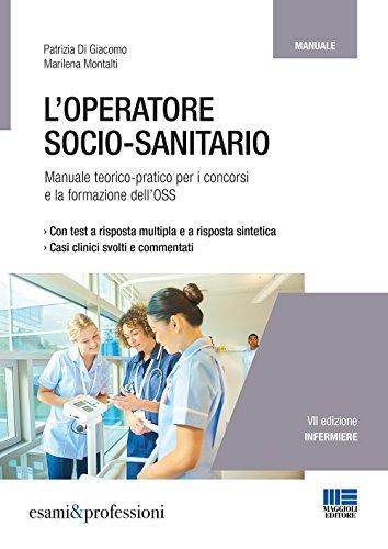 9788891612625: L'operatore socio-sanitario. Manuale teorico-pratico per i concorsi e la formazione dell'OSS