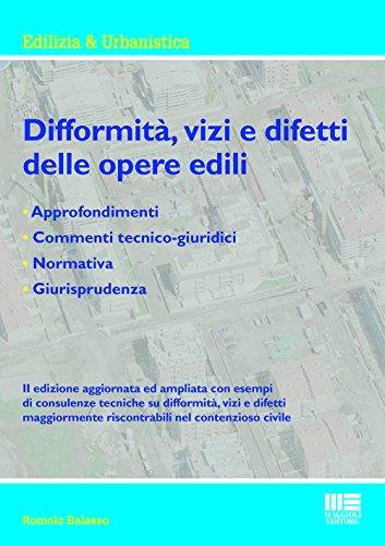 Vizi e difetti delle costruzioni nelle perizie e consulenze tecniche.: Balasso Romolo