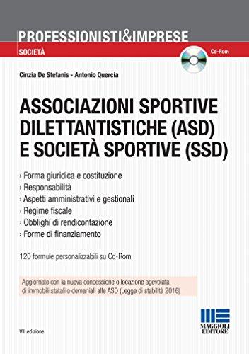 9788891617408: Associazioni sportive dilettantistiche (ASD) e società sportive (SSD). Con CD-ROM (Professionisti & Imprese)