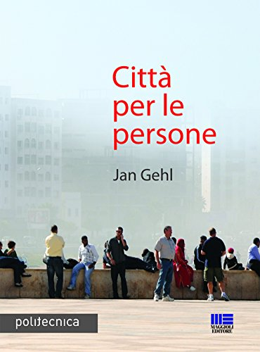 Città per le persone: Jan Gehl
