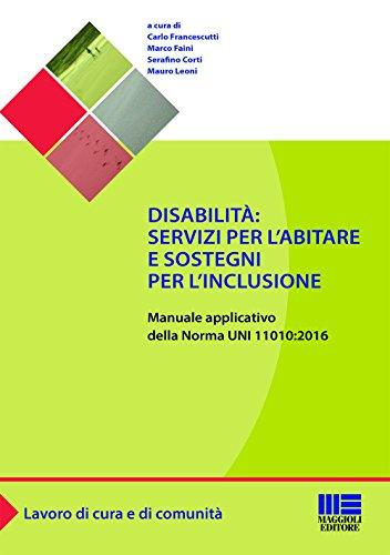 9788891618788: Disabilità: servizi per l'abitare e sostegni per l'inclusione. Manuale applicativo della norma UNI 11010:2016
