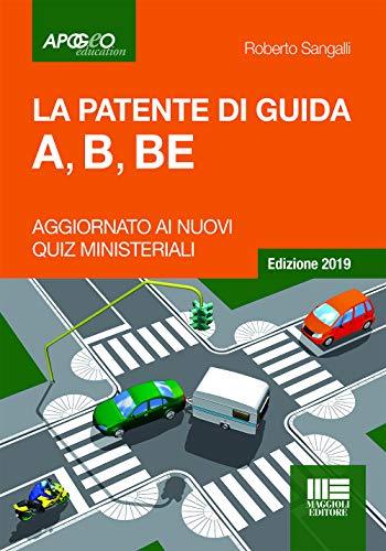 9788891631510: La patente di guida A, B, BE