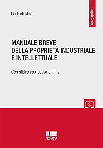 9788891632067: Manuale breve della proprietà intellettuale e industriale