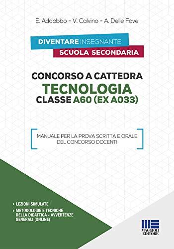 9788891636690: Concorso a cattedra. Tecnologia Classe A60 (ex A033). Manuale per la prova scritta e orale del concorso docenti