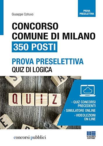 9788891637567: Concorso Comune di Milano 350 posti. Quiz di logica per la prova preselettiva.
