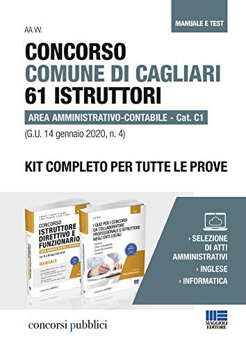 9788891640376: Concorso Comune di Cagliari 61 istruttori area amministrativo-contabile. Cat. C1 (G.U. 14 gennaio 2020, n. 4). Kit completo per tutte le prove. ... Con Contenuto digitale per accesso on line