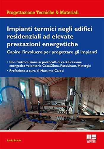 9788891645241: Impianti termici negli edifici residenziali ad elevate prestazioni energetiche