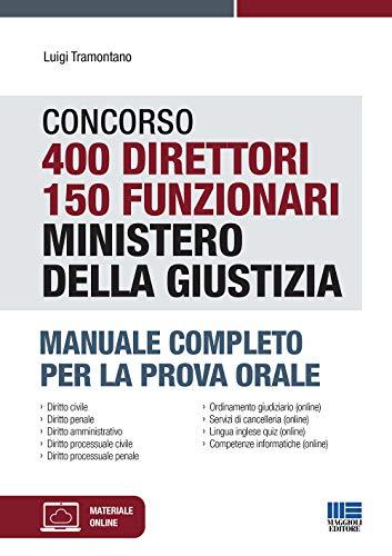 9788891646965: Concorso 400 Direttori e 150 Funzionari Ministero della Giustizia. Manuale Completo per la Prova Orale. Con espansione online
