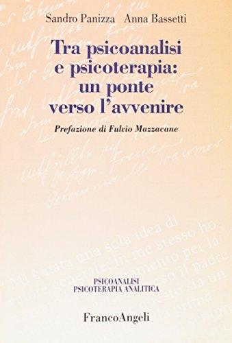 Tra psicoanalisi e psicoterapia: un ponte verso: Sandro Panizza; Anna