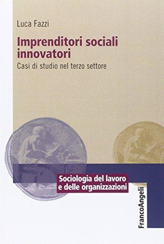 Imprenditori sociali innovatori. Casi di studio nel: Luca Fazzi