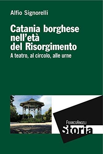 Catania borghese nell'età del Risorgimento. A teatro,: Alfio Signorelli