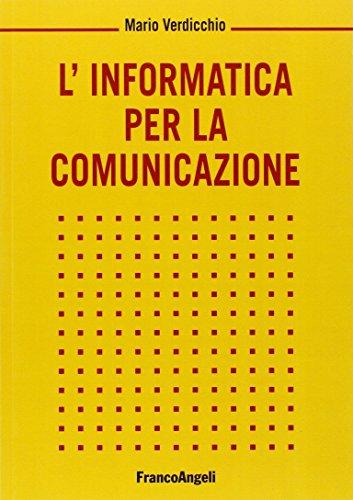 9788891726865: L'informatica per la comunicazione