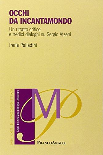 9788891728074: Occhi di incantamondo. Un ritratto critico e tredici dialoghi su Sergio Atzeni (Metodi e prospettive. Studi di linguistica, filologia, letteratura)