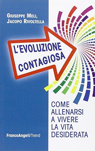 9788891728586: L'evoluzione contagiosa. Come allenarsi a vivere la vita desiderata (Trend)