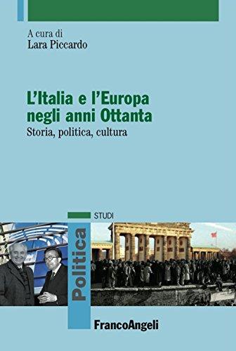 L'Italia e l'Europa negli anni Ottanta. Storia, politica, cultura