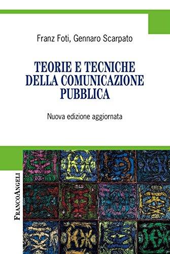 9788891740717: Teorie e tecniche della comunicazione pubblica