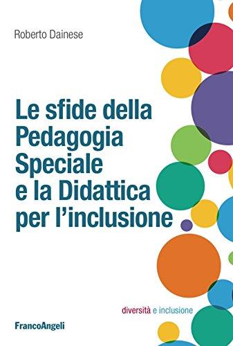 9788891741882: Le sfide della pedagogia speciale e la didattica per l'inclusione