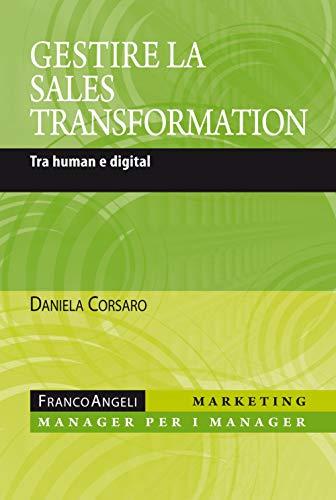 9788891771278: Gestire la sales transformation. Tra human e digital