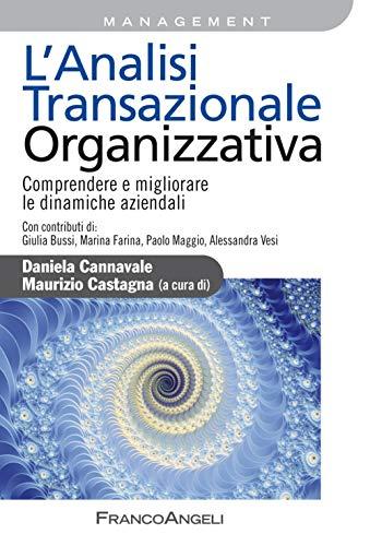 9788891771421: L'analisi transazionale organizzativa. Comprendere e migliorare le dinamiche aziendali