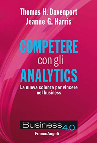 9788891781086: Competere con gli analytics. La nuova scienza per vincere nel business