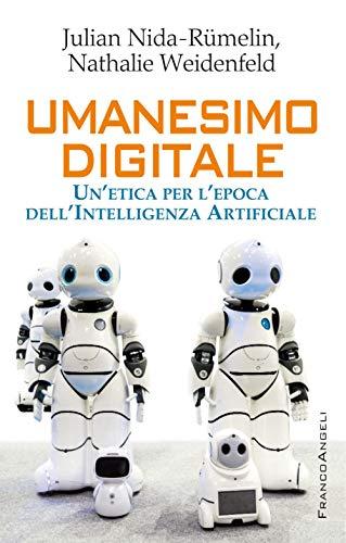 9788891781970: Umanesimo digitale. Un'etica per l'epoca dell'Intelligenza Artificiale