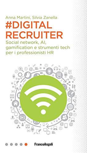 9788891788542: #DigitalRecruiter. Social network, AI, gamification e strumenti tech per i professionisti HR