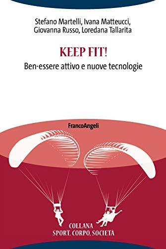 9788891788863: Keep fit! Ben-essere attivo e nuove tecnologie