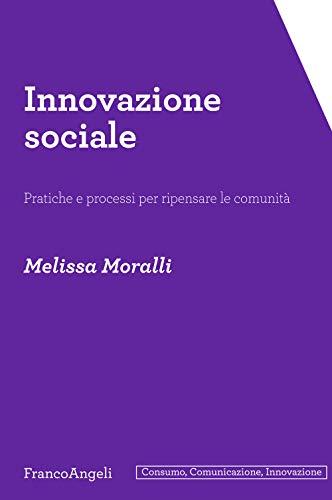 9788891789679: Innovazione sociale. Pratiche e processi per ripensare le comunità