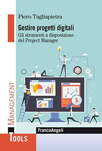 9788891790507: Gestire progetti digitali. Gli strumenti a disposizione del project manager