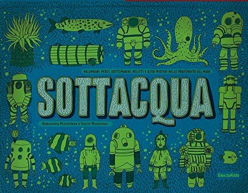 9788891803801: Sottacqua. Sottoterra. Ediz. illustrata