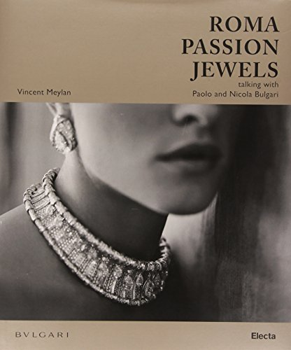 9788891804556: Roma Passion Jewels. Talking With Paolo and Nicola Bulgari.