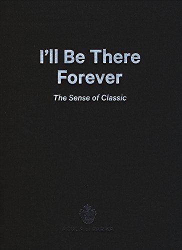 9788891804709: I'll be there forever. The sense of classic. Acqua di Parma. Catalogo della mostra (Milano, 15 maggio-4 giugno 2015). Ediz. italiana e inglese