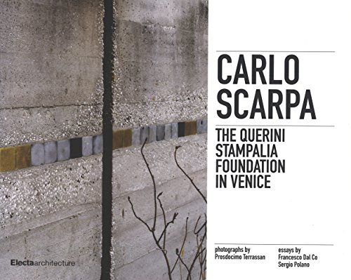 9788891807595: Carlo Scarpa. The Querini Stampalia foundation in Venice (Architettura design e grafica)