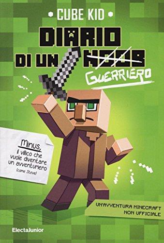 9788891809643: Diario di un guerriero. Un'avventura Minecraft non ufficiale (ElectaJunior)