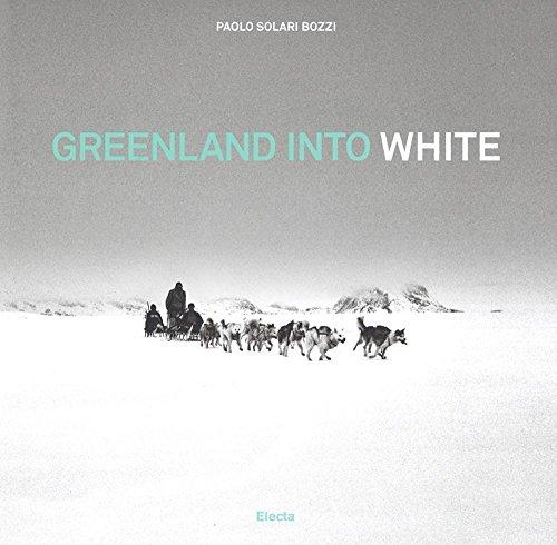 9788891811325: Greenland into white. Ediz. italiana e inglese