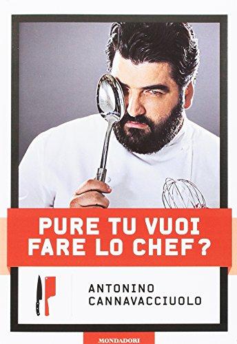 9788891813350: Pure tu vuoi fare lo chef?