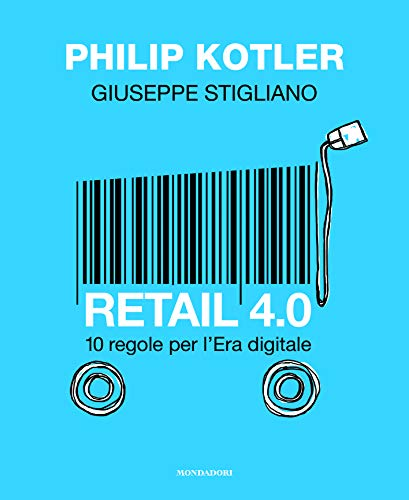 9788891819581: Retail 4.0. 10 regole per l'era digitale