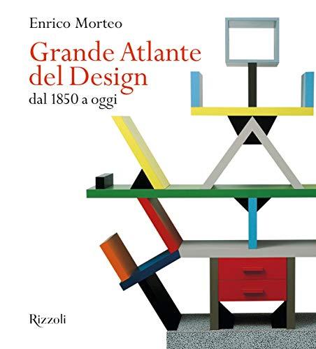 9788891823168: Grande atlante del design dal 1850 a oggi. Ediz. illustrata
