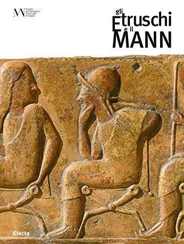 9788891825520: Gli etruschi e il Mann
