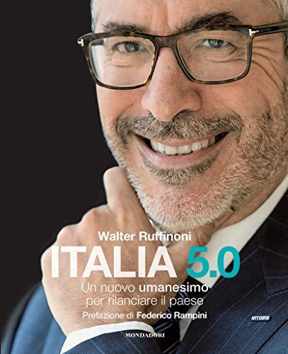 9788891825544: Italia 5.0. Un nuovo umanesimo per rilanciare il Paese