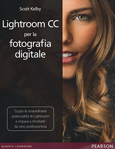9788891901712: Lightroom CC per la fotografia digitale