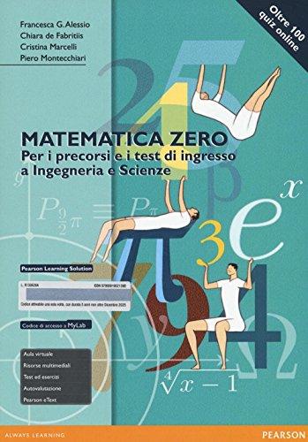 9788891902139: Matematica zero. Per i precorsi e i test di ingresso a Ingegneria e Scienze. Ediz. mylab. Con espansione online
