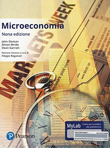 Microeconomia. Ediz. mylab. Con eText. Con aggiornamento: John Sloman; Alison