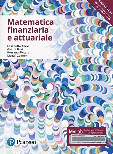 9788891902443: Matematica finanziaria e attuariale. Ediz. mylab. Con Contenuto digitale per accesso on line