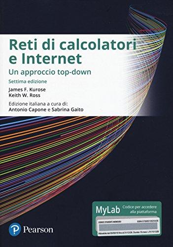9788891902542: Reti di calcolatori e internet. Un approccio top-down. Ediz. mylab. Con eText. Con aggiornamento online