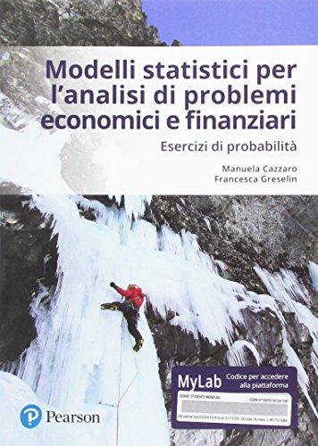 9788891903419: Modelli statistici per l'analisi economica e finanziaria. Esercizi di probabilità. Ediz. mylab. Con eText. Con aggiornamento online