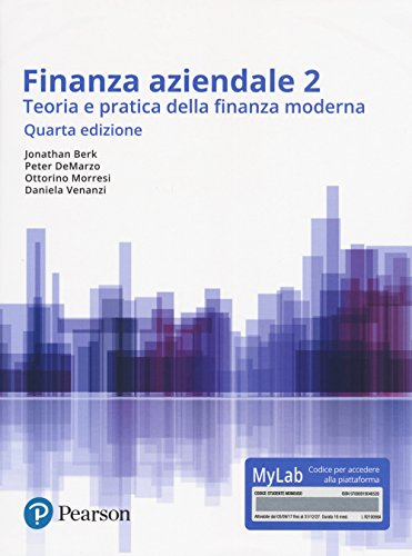 9788891904652: Finanza aziendale. Teoria e pratica della finanza moderna. Ediz. Mylab. Con Contenuto digitale per accesso on line: 2