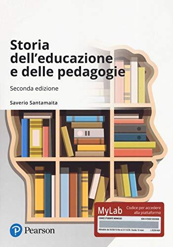 9788891909398: Storia dell'educazione e delle pedagogie. Ediz. MyLab. Con aggiornamento online