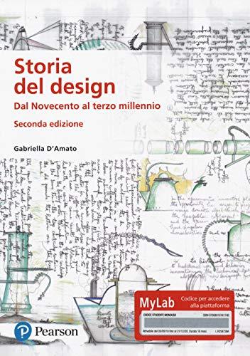 9788891916174: Storia del design. Dal Novecento al terzo millennio. Ediz. MyLab. Con Contenuto digitale per download e accesso on line